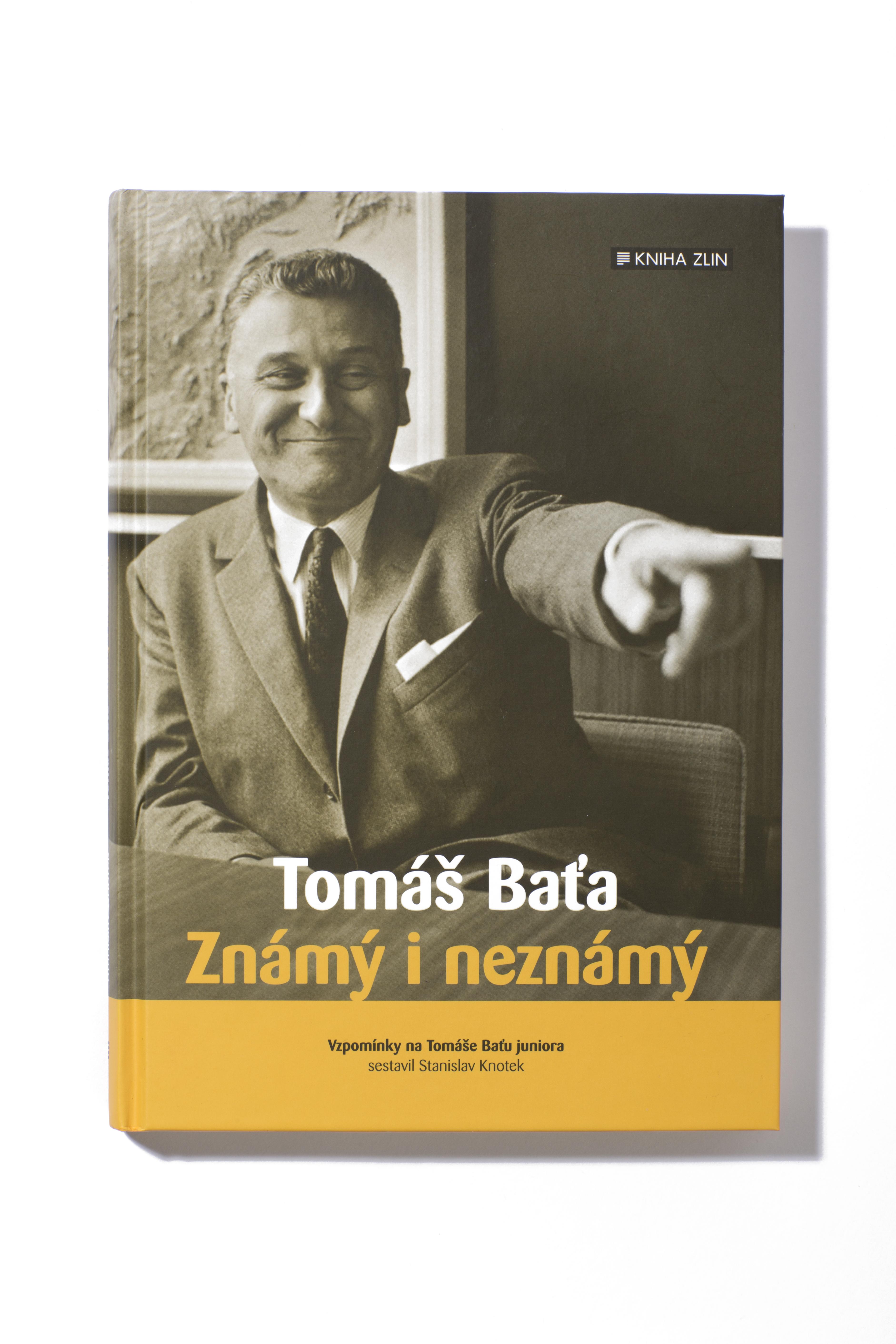 Tomáš Baťa Známý i neznámý – Vzpomínky na Tomáše Baťu Juniora